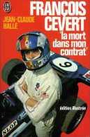 François Cevert : La Mort Dans Mon Contrat Par Hallé - Biographie