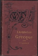 RARE  L'ARTCHITECTURE GRECQUE DE LALOUX  304 PAGES - Livres, BD, Revues