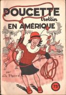POUCETTE Trottin EN AMERIQUE Par A. PERRE - 1953 - Magazines Et Périodiques