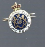 "Epinglette Pin's  "" Touring Club Van Belgie "" - Autres"