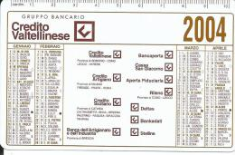 CAL598 - CALENDARIETTO 2004 - CREDITO VALTELLINESEBANCAPERTA - Calendari