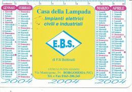 CAL600 - CALENDARIETTO 2004 - CASA DELLA LAMPADA - BORGOSESIA (VC) - Calendari