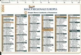 CAL626 - CALENDARIETTO 2004 - BANCA REGIONALE EUROPEA - Calendari