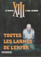 """XIII """"TOUTES LES LARMES DE L'ENFER"""" - XIII"""
