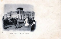 Vorläufer Litho LE CAIRE (Egypte) - Place De La Gare, Gel.189?, Abgel.Marke - Kairo
