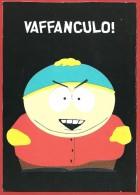 CARTOLINA NV ITALIA - SOUTH PARK - Cartman - Vaffanculo!  - 1999 COMEDY CENTRAL - 16182 Nuova Arti Grafiche - Cómics