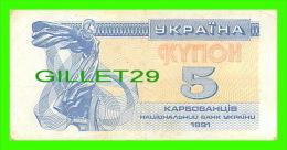 BILLETS DE UKRAINE  - 5 KYNOH - 1991 - YKPAIHA - - Ukraine