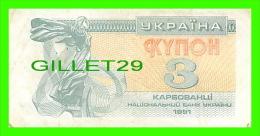 BILLETS DE UKRAINE  - 3 KYNOH - 1991 - YKPAIHA - - Ukraine