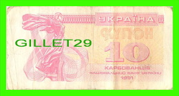 BILLETS DE UKRAINE  - 10 KYNOH - 1991 - YKPAIHA - - Ukraine