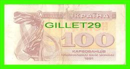 BILLETS DE UKRAINE  - 100 KYNOH - 1991 - YKPAIHA - - Ukraine
