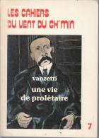 """Vanzetti Une Vie De Proletaire  Cahiers Du Vent Du Ch""""min 7 - Politique"""
