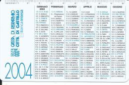 CAL645 - CALENDARIETTO 2004 - CASSA DI RISPARMIO CITTA' DI CASTELLO - Calendari