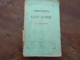 Les Chroniques de Saint Hubert. par Jeantin. Auteur des Chroniques d'Orval. 1867. 774 pages!