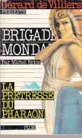 Gérard De Villiers Brigade Mondaine N°33  La Prêtresse Du Pharaon - Gerard De Villiers