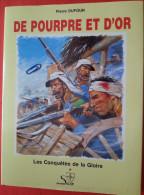 235 -  DE POURPRE ET D´OR   Les Conquêtes De La Gloire - CAMERONE - Légion - Magenta - Béhanzin - Madagascar - Forthassa - Histoire