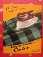 A Toute Vapeur. Vapo-Matic Calor. Fer à Repasser. Vers 1950. Format 21x27 Cm - Werbung