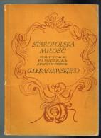 Staropolska Milosc Urywek Pamietnika Spisany Prez - J.I. Kraszewskiego - 1957 - 132 Pages 21 X 15 Cm - Langues Scandinaves