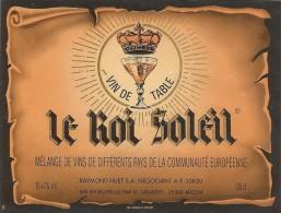 """--"""" LE ROI SOLEIL """"10+1° --raymond HUET NEGOCIANT A ST-CIERS-SUR-GIRONDE--33820-- - Bordeaux"""