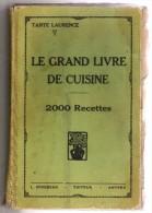 Le Grand Livre De Cuisine Tante Laurence - 2000 Recettes ! - L.Opdebeek Ed.Anvers Vers 1930  426 Pages - Gastronomie