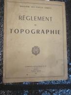 MILITARIA REGLEMENT DE TOPOGRAPHIE MINISTERE DES FORCES ARMEES - Boeken