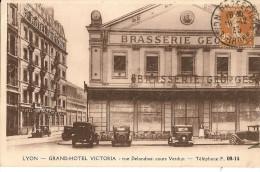 LYON    Grand- Hôtel VICTORIA  Rue Delandine,cours Verdun Et La Brasserie Georges (automobiles) - Lyon