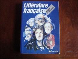 Littérature Française- Histoire Et Anthologie - 12-18 Anni