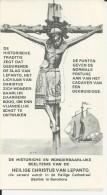 De Historische En Wonderbaarlijke Beeltenis Van De H. Christus Van Lepanto - Religion & Esotérisme