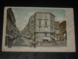 Cpa Précurseur Italie SICILE Messina Via Garibaldi E Porta Marina - Circulé 1903 Sicile Pour Corse Ile Rousse - Messina