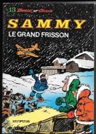 SAMMY N°13 : Le Grand Frisson - Dupuis - Réimpression Juillet 1983 - TBE - Sammy