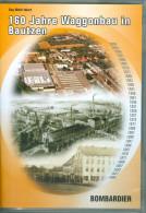 DVD: 160 Jahre Waggonbau In Bautzen - Feierlichkeiten Am 22.09.2006 - Geschichte