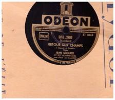 Disque 78 Tours Jean Segurel Et Ses Troubadours Bruyeres Correziennes Correze Retour Aux Champs Odeon  281. 765 - 78 T - Disques Pour Gramophone