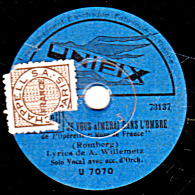 """78 Trs - 23 Cm - UNIFIX  U 7070 - état B -  JE VOUS AIMERAI DANS L""""OMBRE - ROSE DE FRANCE - 78 Rpm - Schellackplatten"""