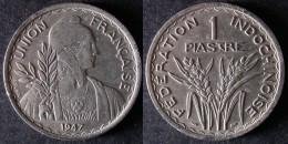 INDOCHINE 1 PIASTRE 1947 UNION FRANCAISE  INDOCHINA  PORT OFFERT - Viêt-Nam