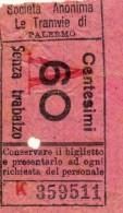 PALERMO TRAM  SOCIETA´ ANONIMA LE TRAMVIE CENT. 60 ANDATA SENZA TRABALZO 1934 - Europe