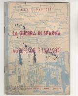 PGB/22 Dante Pariset LA GUERRA IN SPAGNA AGGRESSORI E INVASORI Corriere Emilano 1938 - Libri