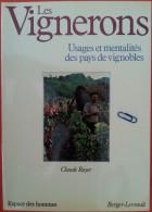 007  Les Vignerons - Usages Et Mentalités Des Pays De Vignobles - Techniques Et Travaux Traditions Coutumes Religieuses - Autres