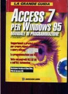 X F. SCOTT BARKER LA GRANDE GUIDA ACCESS 7 PER WINDOWS 95 MANUALE DI PROGRAMMAZIONE JACKSON LIBRI - Informatica