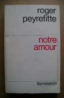 PCJ/27 Roger Peyrefitte NOTRE AMOUR Flammarion 1967 - Non Classificati