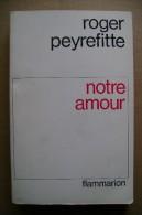 PCJ/27 Roger Peyrefitte NOTRE AMOUR Flammarion 1967 - Libri, Riviste, Fumetti
