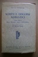 PCJ/47 Mussolini SCRITTI E DISCORSI ADRIATICI - Dal Piave Alla Vittoria - Hoepli 1943/GUERRA - Libri