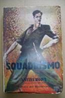 """PCJ/67 SQUADRISMO Spec.´Antieuropa´ Casa Editrice """"Nuova Europa"""" Nel 1939 /fascismo/camicie Nere - Libri"""