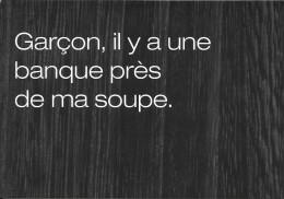 Publicité DEXIA BANQUE - Garçon, Il Y A Une Banque Près De Ma Soupe - Banques
