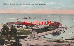 états Unis Mckinley Bathing Beach And Milwaukee Yacht Club Milwaukee éditeur Kropp - Milwaukee