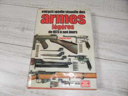 Encyclop�die elsevier sur les armes l�g�res de 1873 a nos jours,livre des ann�es 80.Auteur major FREDERICK MYATT.