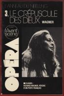 Opéra - L' Avant Scène N° Double 13/14 , WAGNER : Le Crépuscule Des Dieux 1978 . Voir Sommaire . - Musique