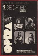 Opéra - L' Avant Scène N° 12 , WAGNER : Siegfried 1977 . Voir Sommaire . - Musique