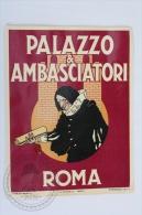 Hotel Palazzo & Ambasciatori, Roma - Italy - Original Hotel Luggage Label - Sticker