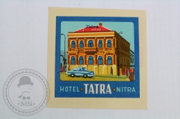 Hotel Tatra Nitra, Slovakia - Original Hotel Luggage Label - Sticker