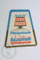 Hotel Werzer Astoria, P�rtschach Wo�rthersee, Austria - Original Hotel Luggage Label - Sticker