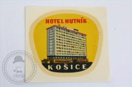 Hotel Hutnik Kosice - Slovakia - Original Hotel Luggage Label - Sticker